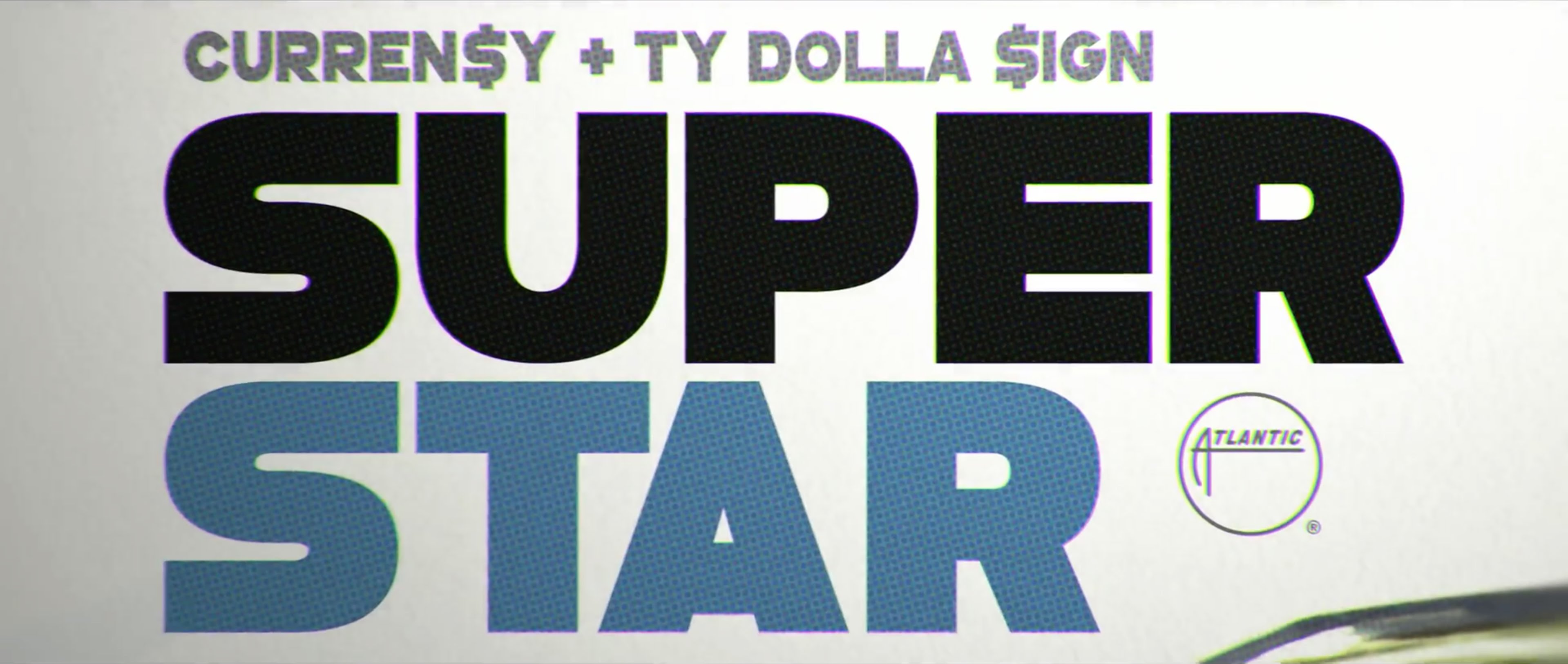 "Curren$y ft. TY Dolla $ign ""SUPERSTAR"""