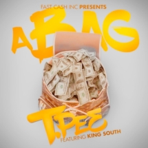 T.PEE FT. KING SOUTH (A BAG)