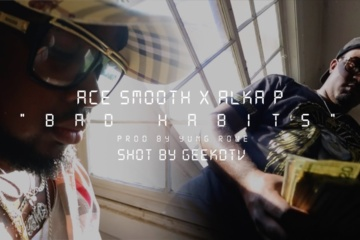 "Ace Smooth & Alka P ""BAD HABITS"""